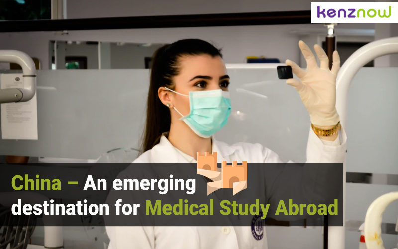 China – An emerging destination for Medical Study - Kenznow